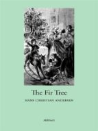 the fir tree (ebook) hans christian andersen 9788833460031