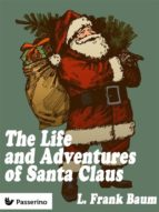 the life & adventures of santa claus (ebook)-frank l. baum-9788893455831