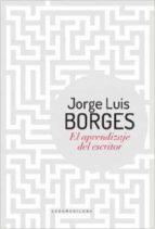 el aprendizaje del escritor (2ª ed.) jorge luis borges 9789500747431