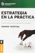 estrategia en la práctica george tovstiga 9789506416331