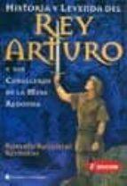 historia y leyenda del rey arturo y sus caballeros de la mesa red onda roberto rosaspini reynolds 9789507540431