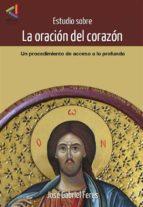 estudio sobre la oración del corazón (ebook)-jose gabriel feres-9789567483631