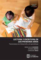 lectura y escritura en los primeros años (ebook) rosa julia guzmán rodríguez tatiana ghitis 9789581204731