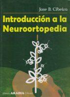 El libro de Introducción a la neuroortopedia. enfermedad por desaxación y patogenia por microtrauma autor JOSÉ BENITO CIBEIRA DOC!