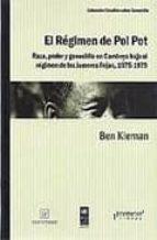 el regimen de pol pot: raza, poder y genocidio en camboya bajo el regimen de los jemeres rojos, 1975-1979-ben kiernan-9789875743731
