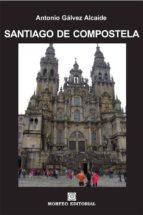 santiago de compostela (ebook)-antonio galvez alcaide-cdlap00003031
