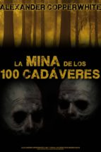la mina de los 100 cadáveres (ebook)-alexander copperwhite-cdlap00004731