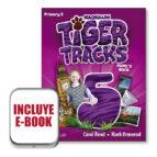 tiger tracks 5º educacion primaria pupil s +ebook pack-9781380014641