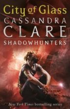 city of glass (the mortal instruments  3) cassandra clare 9781406307641