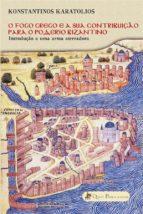 o fogo grego e a sua contribuição para o poderio bizantino (ebook)-9781507189641
