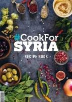 cook for syria : the recipe book: 2016-serena guen-9781527203341