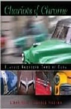 Chariots of chrome: classic american cars of cuba descargar