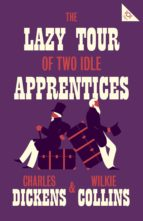 the lazy tour of two idle apprentices charles dickens 9781847497741