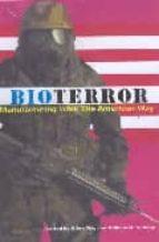 Bioterror: manufacturing wars in the american way Ebook txt descargar archivo