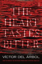 the heart tastes bitter-victor del arbol-9781925228441
