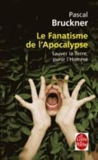 le fanatisme de l apocalypse : sauver la terre, punir l homme-pascal bruckner-9782253167341