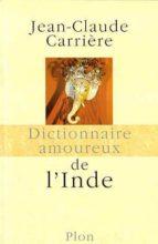 dictionnaire amoureux de l inde jean claude carriere 9782259182041