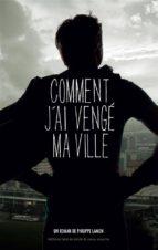 COMMENT JAI VENGÉ MA VILLE