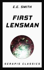 first lensman (serapis classics) (ebook)-e. e. smith-9783962558741