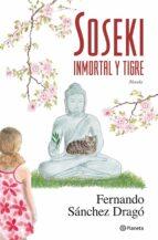 soseki: inmortal y tigre fernando sanchez drago 9788408087441