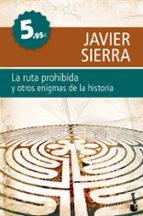 la ruta prohibida y otros enigmas de la historia-javier sierra-9788408099741