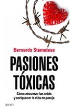 pasiones toxica: como atravesar las crisis y enriqeucer la vida e n pareja-bernardo stamateas-9788408104841