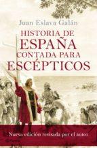 historia de españa contada para escépticos (ebook) juan eslava galan 9788408106241