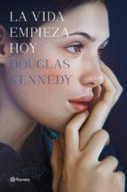 la vida empieza hoy (ebook)-douglas kennedy-9788408125341