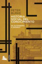 historia social del conocimiento: de gutenberg a diderot peter burke 9788408176541