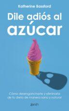 dile adios al azucar-katherine bassford-9788408202141