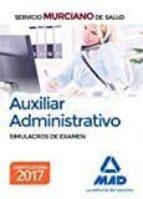 auxiliar administrativo del servicio murciano de salud: simulacros de examen-9788414203941
