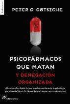 psicofarmacos que matan y denegacion organizada peter c. gotzsche 9788415070641