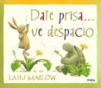 date prisa... ve despacio-layn marlow-9788415116141