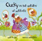 clucky in the garden of mirrors-mar pavon-monica carretero-9788415241041