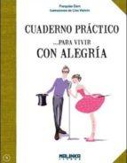 cuaderno practico para vivir con alegria-francoise dorn-9788415322641