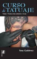 curso de tatuaje: tecnicas para aprender a tatuar-tony gutierrez-9788415425441