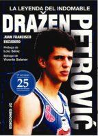 drazen petrovic: la leyenda del indomable (5ª ed.)-juan francis escudero sánchez-9788415448341