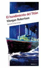 el hundimiento del titan-morgan robertson-9788415564041