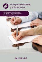 (i.b.d.)limpieza de superficies y mobiliario en edificios y local es sscm0108 guia para el docente y solucionarios-9788415648741