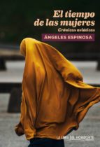 el tiempo de las mujeres: cronicas asiaticas-angeles espinosa-9788415958741