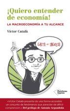 ¡quiero entender de economía! (ebook)-victor catala-9788416096541