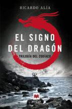 el signo del dragon (trilogia del zodiaco 1)-ricardo alia-9788416363841