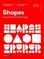 shapes. las formas geométricas en diseño grafico wang shaoqiang 9788416504541