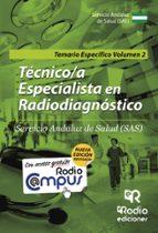 TÉCNICO-A ESPECIALISTA EN RADIODIAGNÓSTICO DEL SAS. TEMARIO ESPECÍFICO. VOLUMEN 2