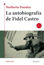la autobiografia de fidel castro-norberto fuentes-9788416541041