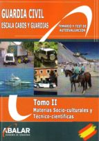 guardia civil: escala cabos y guardias: tomo ii: materias socio-culturales y tecnico-cientificas-9788416576241