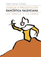 El libro de Lengua y produccion dancistica valenciana autor ISABEL AZNAR COLLADO PDF!
