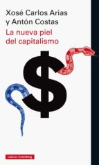 la nueva piel del capitalismo (ebook)-xose carlos arias-anton costas-9788416734641