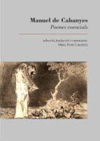 El libro de Manuel de cabanyes. poemes essencials autor MANUEL DE CABANYES TXT!