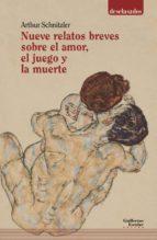 nueve relatos breves sobre el amor, el juego y la muerte arthur schnitzler 9788417134341